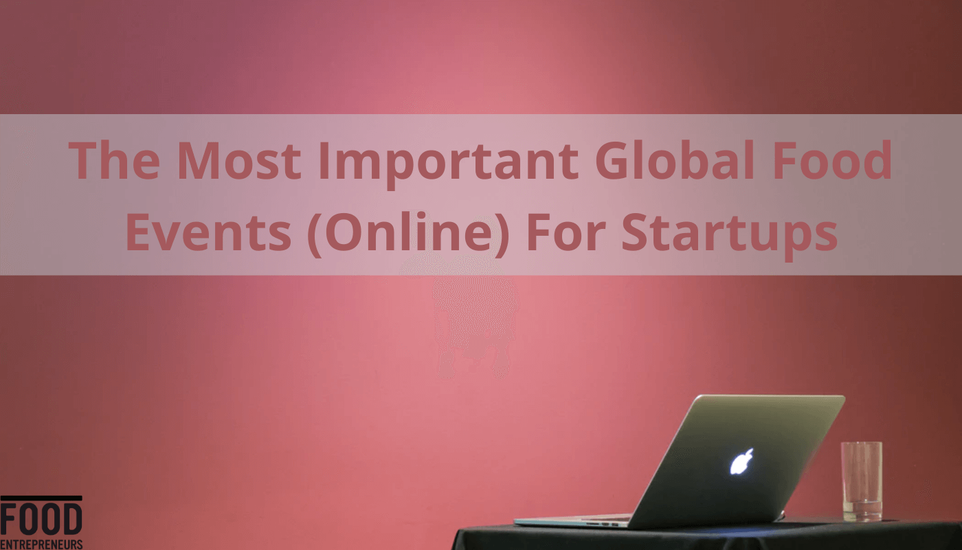 BLOG: the most important global food events (online) for startups