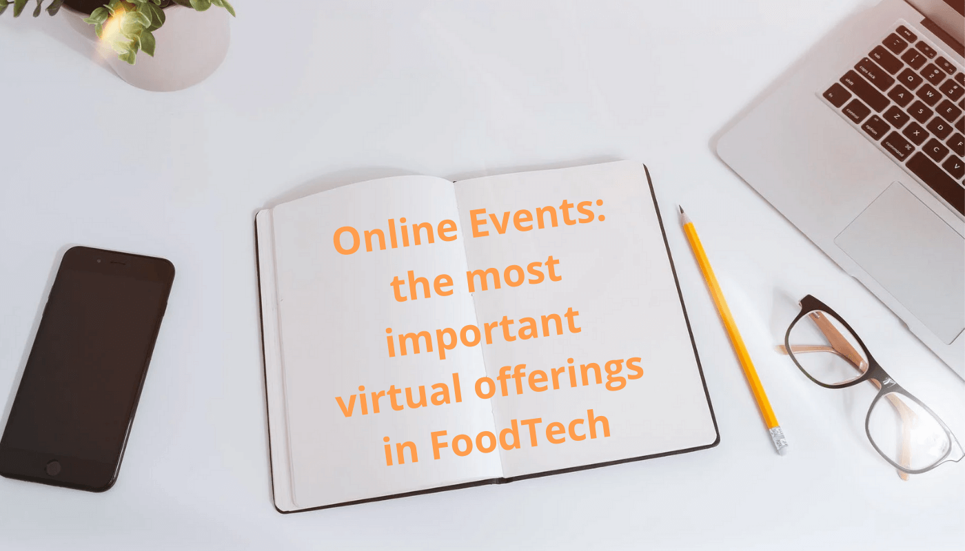 Online Events: the most important virtual offerings in FoodTech